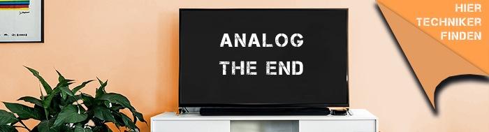 Analogabschaltung TV Techniker / Ansprechpartner finden